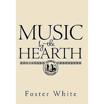 Music by the Hearth by White & Foster