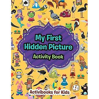 My First Hidden Picture Activity Book by for Kids & Activibooks
