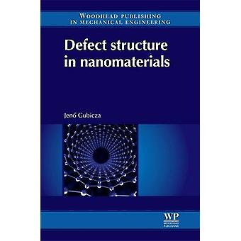 Defect Structure in Nanomaterials by Gubicza & J.