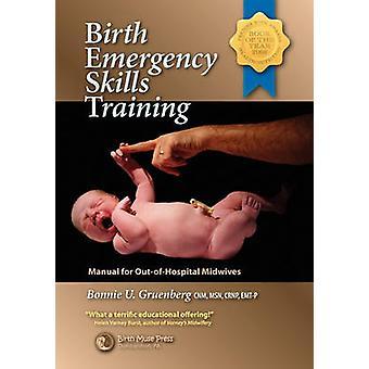 Birth Emergency Skills Training by Gruenberg & Bonnie Urquhart