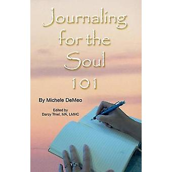 Journaling for the Soul 101 by Demeo & Michele
