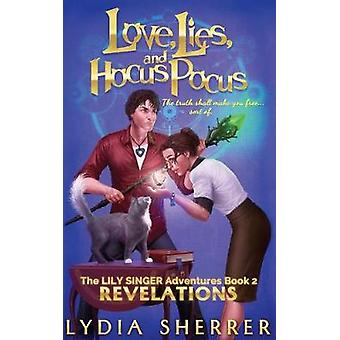 Love Lies and Hocus Pocus Revelations by Sherrer & Lydia