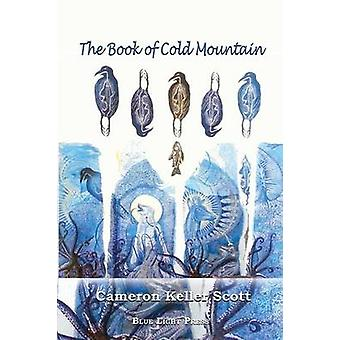 The Book of Cold Mountain by Scott & Cameron Keller
