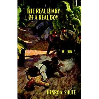The Real Diary of a Real Boy by Shute & Henry & A.