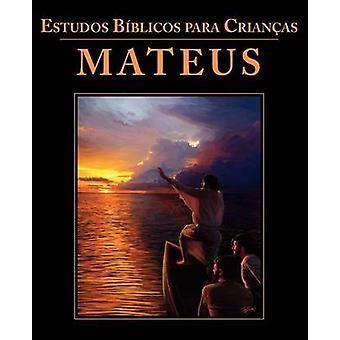 Estudos Bblicos para Crianas Mateus Portuguese Bible Studies for Children Matthew by Childrens Ministries International