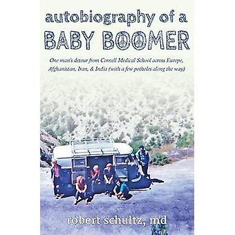 Autobiography of a Baby Boomer by Schultz & Robert