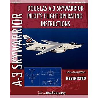 Douglas A3 Skywarrior Pilots Flight Operating Instructions by Navy & United States