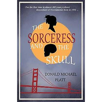 The Sorceress and The Skull by Platt & Donald Michael