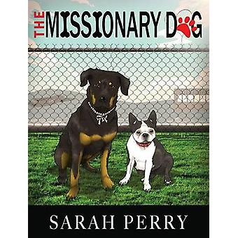 The Missionary Dog by Perry & Sarah