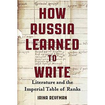 Wie Russland schreiben lernte - Literatur und die kaiserliche Rangliste
