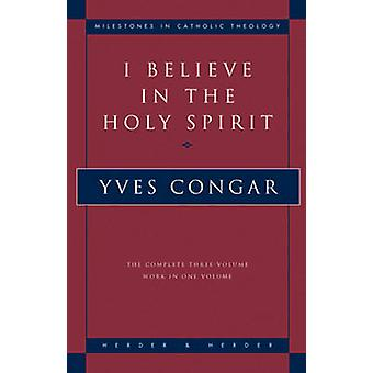 I Believe in the Holy Spirit (New edition) by Yves Congar - 978082451