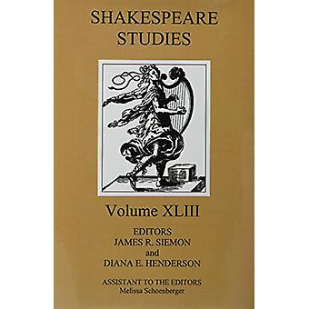 Shakespeare Studies - Volume 43 by James R. Siemon - 9780838644768 Bo