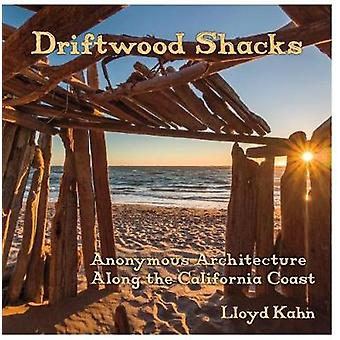 Driftwood Shacks - Anonymous Architecture Along the California Coast b