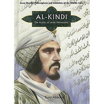 Al Kindi - The Father of Arab Philosophy by Tony Abboud - 978140420511