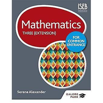 Matematica per l'ingresso comune tre (estensione) di Serena Alexander