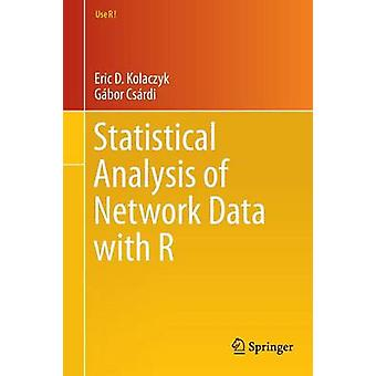 Statistical Analysis of Network Data with R by Eric D. Kolaczyk - 978