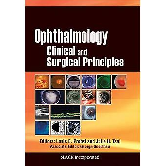 Ophthalmology - Clinical and Surgical Principles by Louis E. Probst -