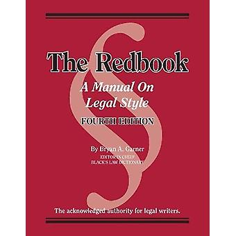 The Redbook - A Manual on Legal Style by Garner - 9781642421002 Book