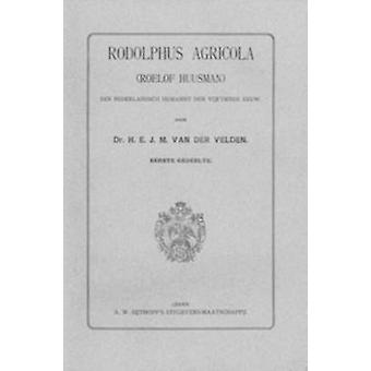 Rodolphus Agricola (Roelof Huusman) - Een Nederlandsch Humanist der Vi
