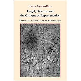 Hegel - Deleuze - and the Critique of Representation - Dialectics of N