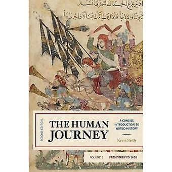 The Human Journey: A Concise Introduction to World History, Prehistory to 1450 (The Human Journey)