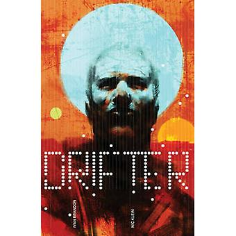 Drifter Volume 1 Out of the Night von Ivan Brandon & Von Künstler Nic Klein