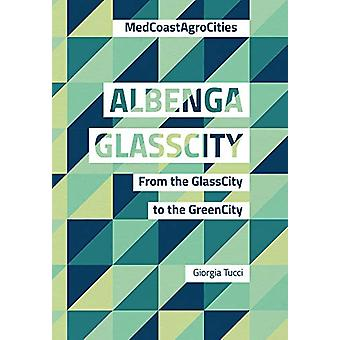Albenga GlassCity - From the GlassCity to the GreenCity by Giorgia Tuc