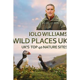 Wild Places UK by Williams & Iolo