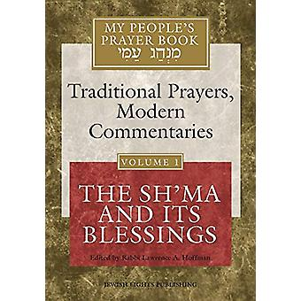 My People's Prayer Book Vol 1 - The Sh'ma and Its Blessings by Rabbi L