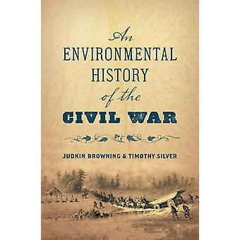 An Environmental History of the Civil War by Judkin Browning & Timothy Silver