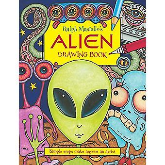Ralph Masiello's Alien Drawing Book by Ralph Masiello - 9781570917707