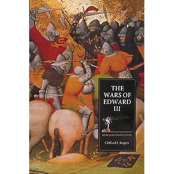 The Wars of Edward III - Bronnen en interpretaties door Clifford J. R