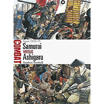 Samurai vs Ashigaru by Stephen Turnbull - 9781472832436 Book