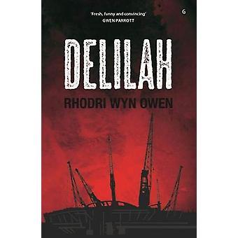 Delilah by Rhodri Wyn Owen - 9781785623134 Book