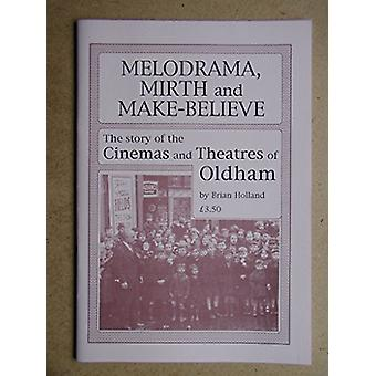 Melodrama - Mirth and Make-Believe - Story of the Cinema and Theatres
