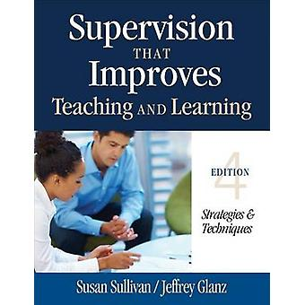 Supervision That Improves Teaching and Learning - Strategies and Techn