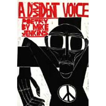 A Dissident Voice by Jenkins & Mike