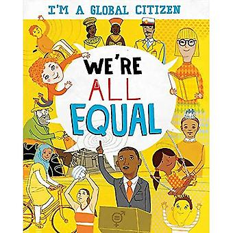 I'm a Global Citizen: We're All Equal (I'm a Global Citizen)