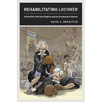 Rehabiliteren Lochner: Individuele rechten verdedigen tegen progressieve hervormingen