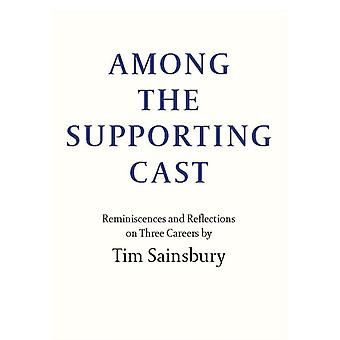 Among the Supporting Cast by Sainsbury & Tim