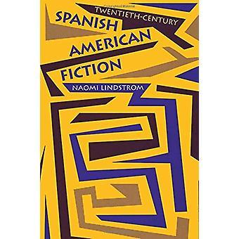 Twentieth-Century Spanish American Fiction by Naomi Lindstrom - 97802