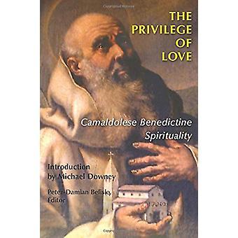 Kärlekens privilegium - Camaldolese Benedictine Spirituality av Peter-