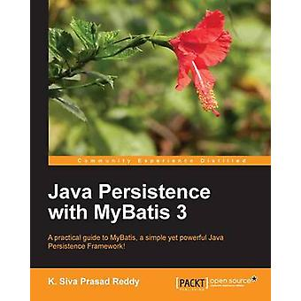 Java Persistence with MyBatis 3 by K. Siva Prasad Reddy - 97817821668