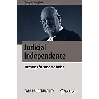Judicial Independence - Memoirs of a European Judge by Carl Baudenbach