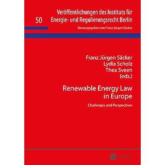 Renewable Energy Law in Europe Challenges and Perspectives 50 Veroeffentlichungen des Instituts fuer Energie und Regulierungsrecht Berlin