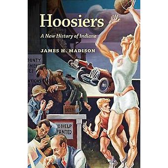 Hoosiers by James H. Madison
