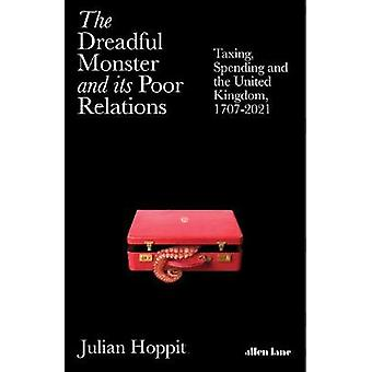 The Dreadful Monster and its Poor Relations Taxing Spending and the United Kingdom 17072021