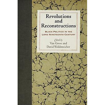 Revolutions and Reconstructions by Edited by Van Gosse &Edited by David Waldstreicher