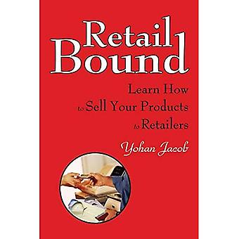 Retail Bound: Apprenez à vendre vos produits aux détaillants