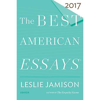 The Best American Essays 2017 door Leslie Jamison